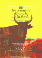 Les chasseurs d'aurochs de La Borde