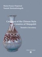 Catalogue of the Chinese Style Ceramics of Majapahit