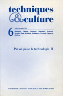 Techniques & culture, n6/juil.-dc. 1985