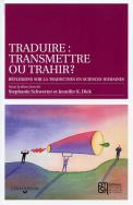 Traduire : transmettre ou trahir ?