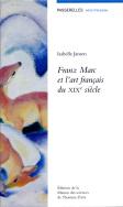 Franz Marc et l'art français du XIXe siècle