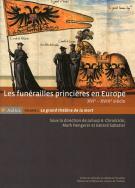 Les funérailles princières en Europe, XVIe-XVIIIe siècle
