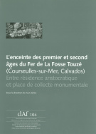 L'enceinte des premier et second ges du Fer de la Fosse Touz (Courseulles-sur-Mer, calvados)