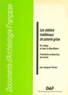 Les ateliers médiévaux de poterie grise en Uzège et dans le bas Rhône