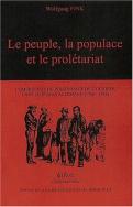 Le peuple, la populace et le prolétariat
